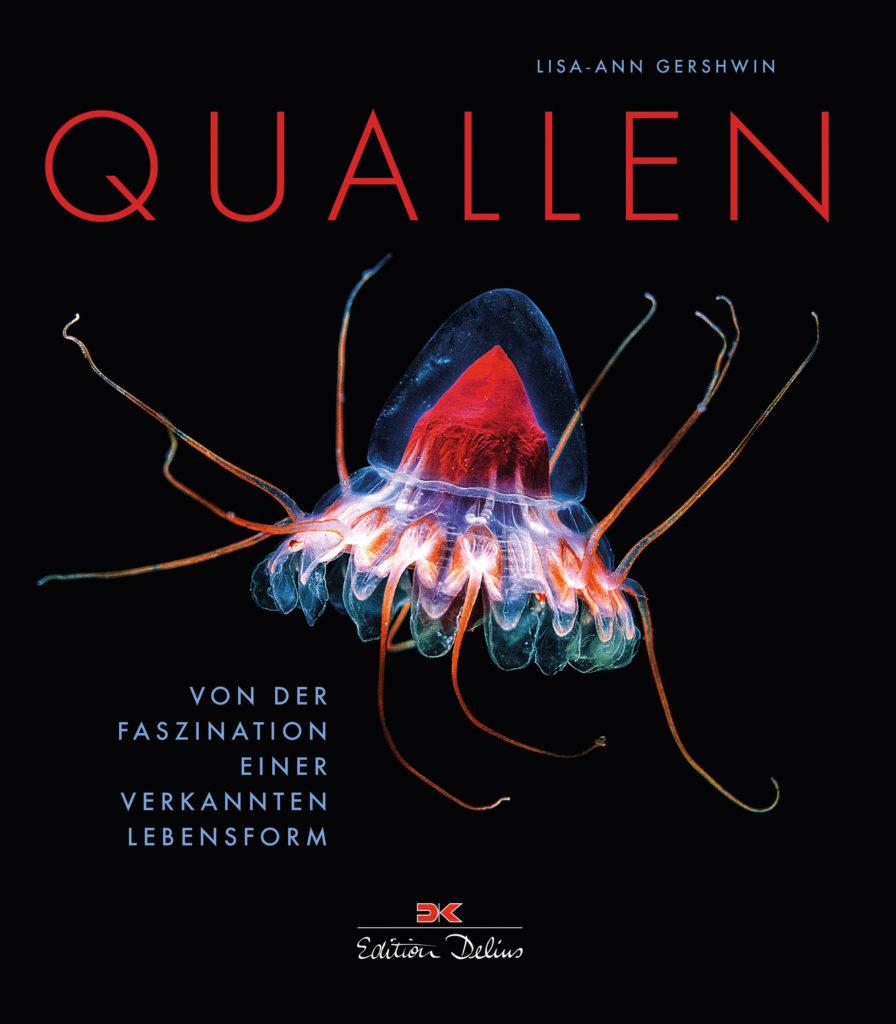 Quallen - Von der Faszination einer verkannten Lebensform